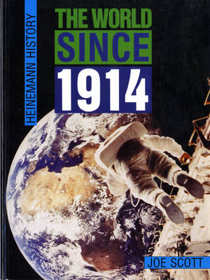Heinemann History: The World Since 1914 by Joe Scott
