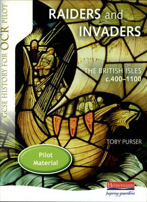 Raiders and Invaders Student Book The British Isles C.400 - C.1100 by Toby Purser