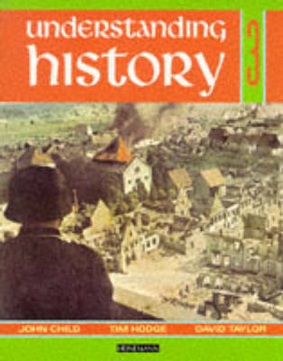 Understanding History Book 3 (Britain and the Great War, Era of the 2nd World War) by John Child, David Taylor, Tim Hodge