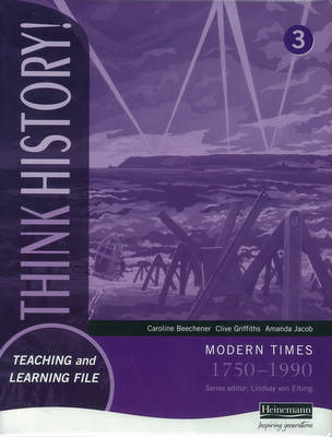 Think History Teaching & Learning File 3 by Caroline Beechener