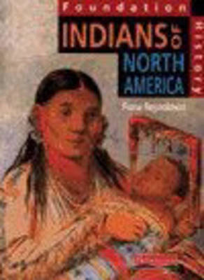 Foundation History: Student Book. Indians of North America by Fiona Reynoldson