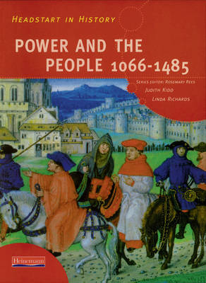 Headstart in History: Power & People 1066-1485 by Judith Kidd, Linda Richards