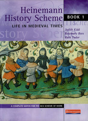 Heinemann History Scheme Life in Medieval Times by Judith Kidd, Rosemary Rees, Ruth Tudor