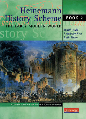 Heinemann History Scheme Book 2: The Early Modern World by Judith Kidd, Rosemary Rees, Ruth Tudor