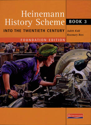 Heinemann History Scheme Book 3: Into the 20th Century by Judith Kidd, Rosemary Rees, Ruth Tudor