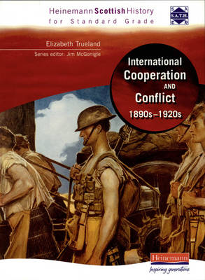 Hein Standard Grade History: International Co-Operation and Conflict 1890s - 1920s by Elizabeth Trueland