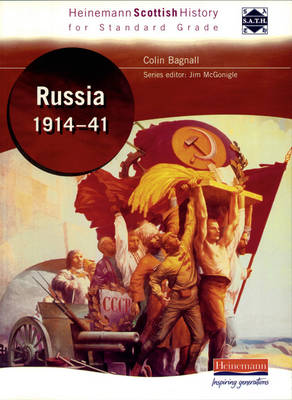 Heinemann Scottish History for Standard Grade: Russia 1914-41 by Colin Bagnall