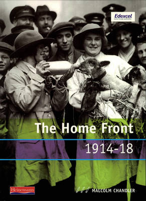 Modern World History for Edexcel Coursework Topic Book: Home Front 1914-18 by Malcolm Chandler