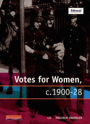 Modern World History for Edexcel Coursework Topic Book: Votes for Women by Malcolm Chandler