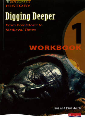 Digging Deeper 1: From Prehistory to Medieval Times Workbook by