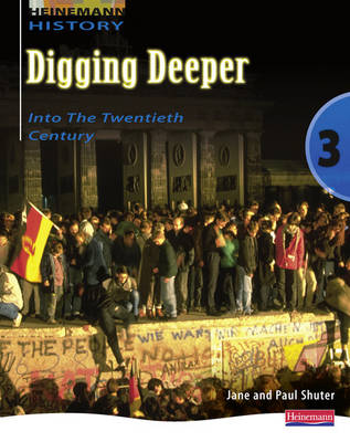 Digging Deeper 3 Into the Twentieth Century Student Book by