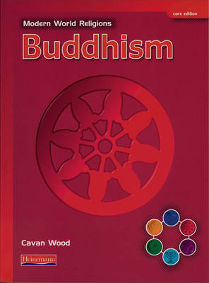 Modern World Religions: Buddhism Pupil Book Core by Cavan Wood