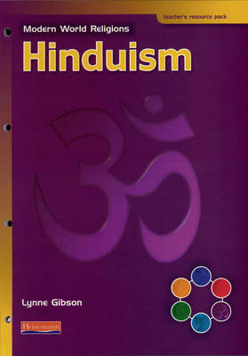 Modern World Religions: Hinduism Teacher Resource Pack by Lynne Gibson