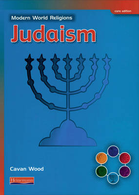 Modern World Religions: Judaism Pupil Book Core by Cavan Wood