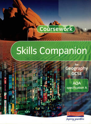 A Coursework Skills Companion for Geography GCSE: AQA Specification by David Payne