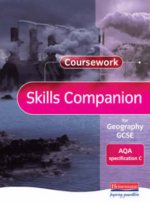 Coursework Skills Companion for Geography GCSE: AQA Specification C by David Payne