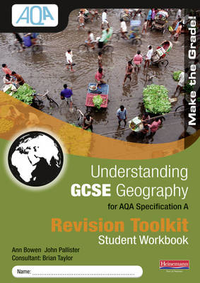 Understanding GCSE Geography for AQA A Revision Toolkit Student Workbook by John Pallister, Ann Bowen