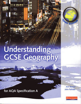 A Understanding GCSE Geography: for AQA specification by Ann Bowen