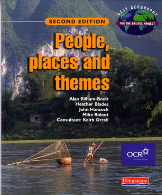 People, Places and Themes Core Student Book GCSE Geography for the Bristol Project by Alan Bilham-Boult, Heather Blades, John Hancock, Mike Ridout