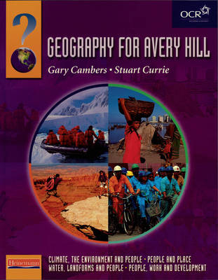 Heinemann Geography for Avery Hill Student Book Compendium Volume by Gary Cambers, Stuart Currie