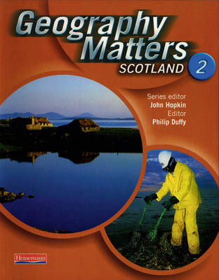 Geography Matters Scotland S2 Student Book by Philip Duffy