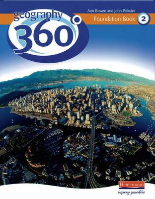Geography 360 Foundation Pupil Book 2 by John Pallister, Ann Bowen