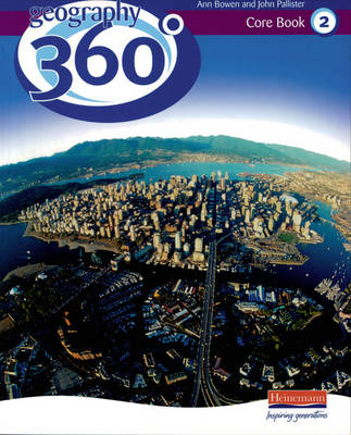 Geography 360 Core Pupil Book 2 by John Pallister, Ann Bowen