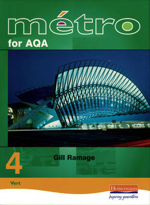 Metro 4 for AQA Foundation Student Book by Gill Ramage