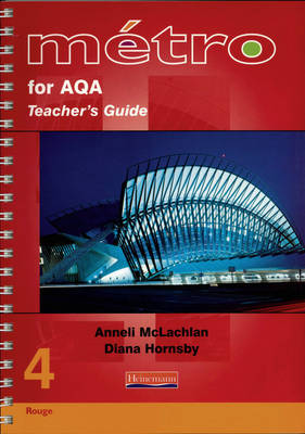 Metro 4 for AQA Higher Teacher's Guide by Anneli McLachlan