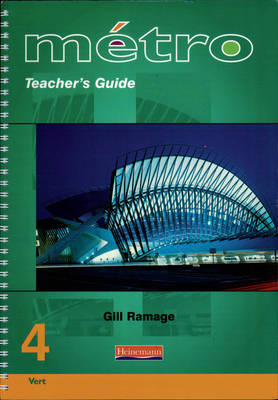 Metro 4 Foundation Teacher's Guide by Gill Ramage, Anneli McLachlan
