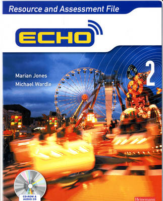 Echo 2 Resource and Assessment File by Marian Jones, Michael Wardle
