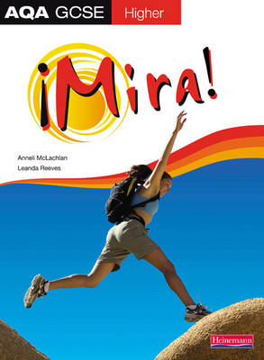 Mira AQA GCSE Spanish Higher Student Book Higher Student Book by Anneli McLachlan, Leanda Reeves