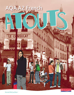 Atouts: AQA A2 French Student Book Student Book by Clive Bell, Anneli McLachlan