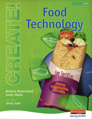 Create!: Food Technology - Student Book by Barbara Mottershead, Lesley Woods