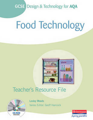 GCSE Design and Technology for AQA Food Technology Teacher's Resource File by Lesley Woods