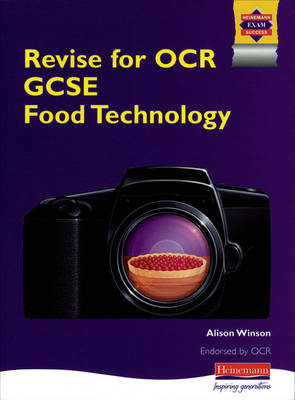 Revise for OCR GCSE Food Technology by Alison Winson