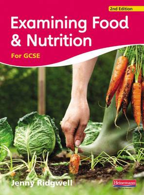 Examining Food and Nutrition for GCSE by Jenny Ridgwell