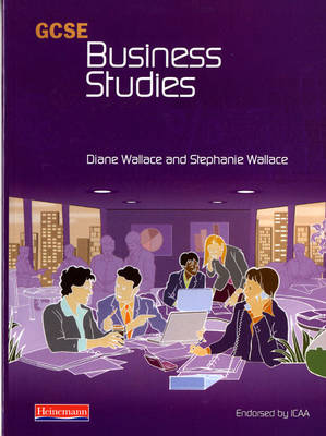 GCSE Business Studies for ICAA Student Book by Diane Wallace, Stephanie Wallace