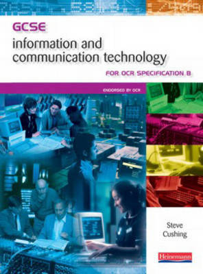 GCSE ICT for OCR Student Book by Steve Cushing