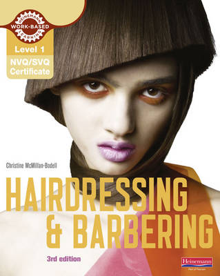 Level 1 (NVQ/SVQ) Certificate in Hairdressing and Barbering Candidate Handbook by Christine McMillan-Bodell