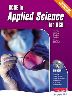 GCSE Applied Science for OCR by John Beeby, Jackie Clegg, David Lees, Chris Sherry