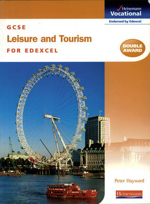 GCSE Leisure & Tourism Edexcel Student Book by Peter Hayward