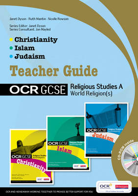 GCSE OCR Religious Studies A Teacher Guide (Christianity, Islam and Judaism) with Editable Cd by Janet Dyson, Ruth Mantin, Nicole Rowson