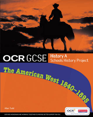 GCSE OCR A SHP: American West 1840-95 Student Book by Allan Todd