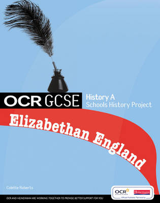 GCSE OCR A SHP: Elizabethan England Student Book Student Book by Colette Roberts