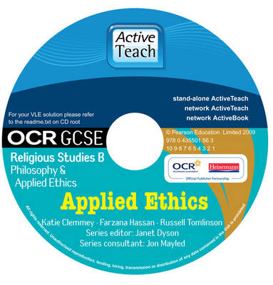 GCSE OCR Religious Studies B Applied Ethics ActiveTeach CD-ROM by Katie Clemmey, Farzana Hassan