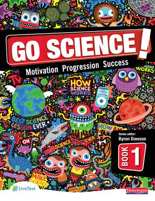 Go Science! Pupil Book by Berry Billingsley, Dave Mason, Nigel Saunders, Sian van der Welle