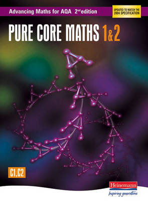Advancing Maths for AQA: Pure Core 1 & 2 (C1 & C2) by Sam Boardman