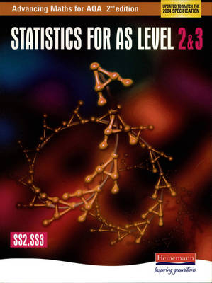 Advancing Maths for AQA: Statistics 2 & 3 (SS2 & SS3) by