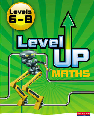 Level Up Maths Pupil Book (Level 6-8) by